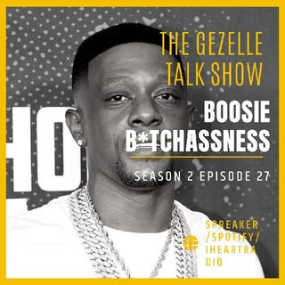Episode 27 - The Gezelle Talk Show Lil Boosie Homophobia, Listening more than speaking, and more