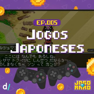 Ep. 05 - Made in Japan
