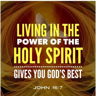 Living in the Power of the Holy Spirit Gives You God's Best