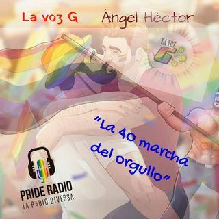 """""""La 40ta marcha del orgullo"""""""