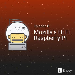 #8 - Mozilla's Hi Fi Raspberry Pi
