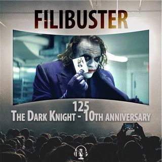 125 - The Dark Knight - 10th Anniversary