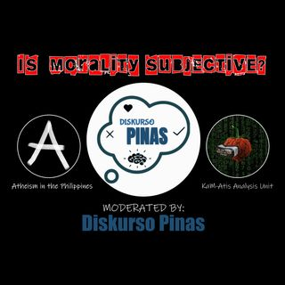 Online Debate | Morality is Subjective | Moderated by Diskurso Pinas