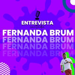 Entrevista Cantada com Fernanda Brum