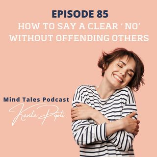 """Episode 85 - How to say """"No"""" without offending others"""
