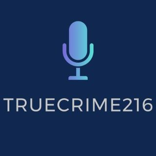 Ep. 28 - Introducing truecrime216