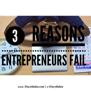 3 Reasons Entrepreneurs Fail