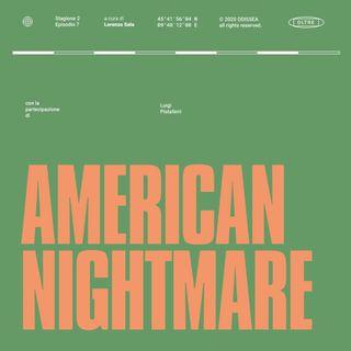 Stagione 2, Puntata 7 - American Nightmare