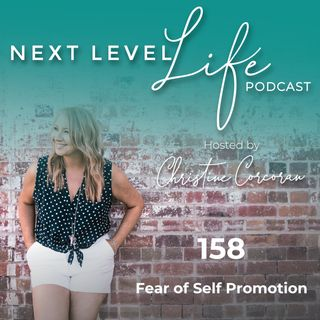 158 - Fear of Self Promotion