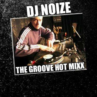 THE GROOVE HOT MIXX MONDAY HOT MIXX WIT DJ NOIZE