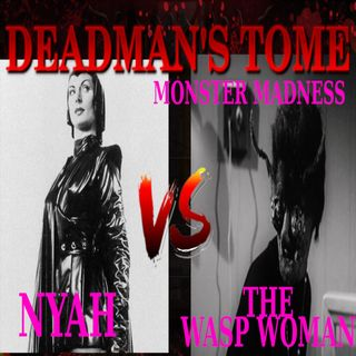 March Monster Madness - Nyah VS The Wasp Woman