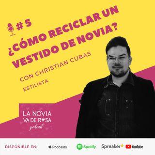 EP #5 ¿Cómo reciclar un vestido de novia? ı Moda y estilismo con Christian Cubas