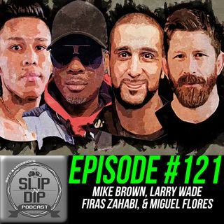 "#121 - ""Training for a Youtube fight"" w/ Larry Wade, Firas Zahabi, Miguel Flores, & Mike Brown"