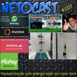 NETOCAST 1337 DE 17/08/2020 - Invenção permite converter água do mar em água potável em apenas meia hora