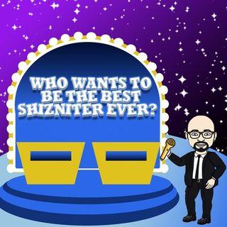Shooting the Shiznit EP 80: Best Shizniter Ever Championship Part 2