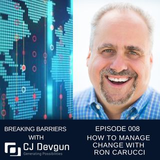 EP008 How to Manage Change With Ron Carucci