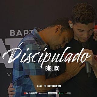 Discipulado Bíblico  I  Pr. Max Ferreira   I   21.02.2021