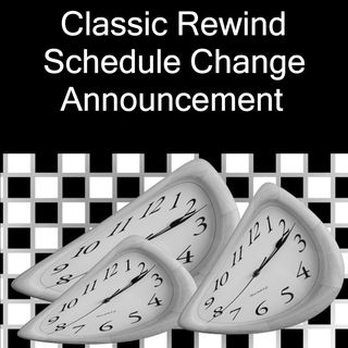 Classic Rewind Schedule Change Announcement