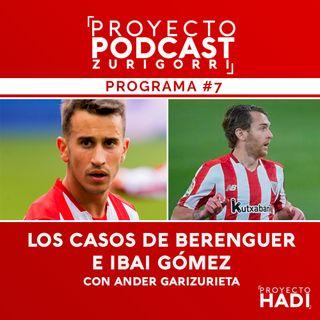 Programa #7 - Los casos de Berenguer e Ibai Gómez, con Ander Garizurieta