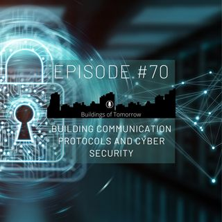 #70 Building communication protocols and cyber security