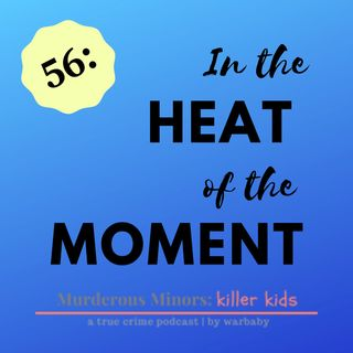 56: Heat of the Moment (Je'Michael Malloy)