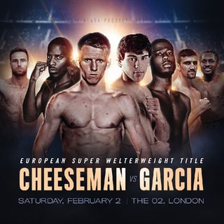 Matchroom Fight Night Sergio Garcia vs Ted Cheeseman For European Super Welterweight Belt Plus Undercard Preview
