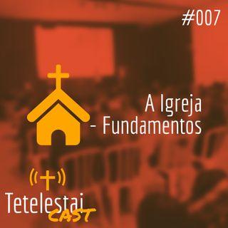 A Igreja - FUNDAMENTOS | Anderson Ferreira