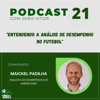 Ep. 21: Entendendo a Análise de Desempenho no Futebol | Maickel Padilha