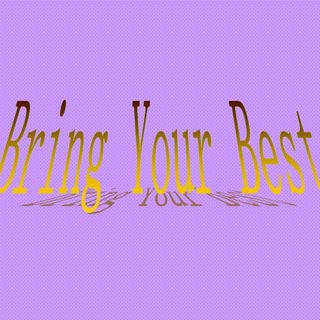 BRING YOUR BEST - Bring Your Best