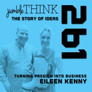 Turning Passion Into Business with Eileen Kenny