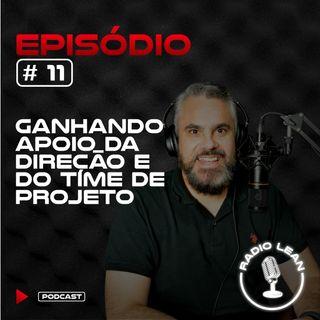 EP 11 - Ganhando apoio da direção e do time de projeto