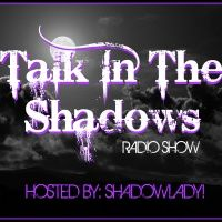 Talk In The Shadows Radio Show