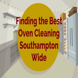 Finding the Best Oven Cleaning Southampton Wide