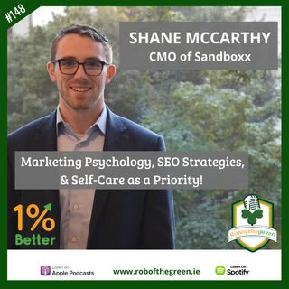 Shane McCarthy - Marketing Psychology, SEO Strategies & Prioritising Self-Care! – EP148