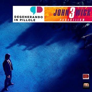 JOHN WICK 3 - Parabellum: che infiniti lutti addusse agli Achei