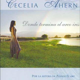 """""""Donde Termina El Arcoíris"""" de Cecelia Ahern"""
