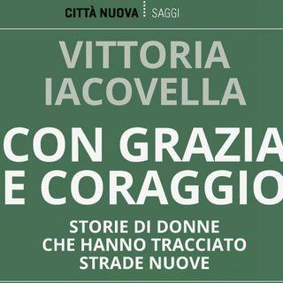 """Vittoria Iacovella """"Con grazia e coraggio"""""""