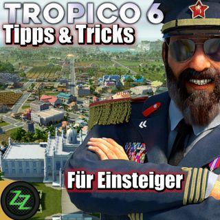 Tropico 6 Tipps Und Tricks (Deutsch) für Einsteiger und Fortgeschrittene [German]