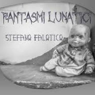 FANTASMI LUNATICI di Stefano Falotico