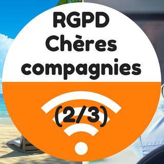 RGPD - Chères compagnies, où en êtes-vous ? (2/3)
