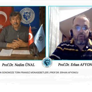 TARİHTEN GÜNÜMÜZE TÜRK-FRANSIZ MÜNASEBETLERİ | PROF.DR. ERHAN AFYONCU