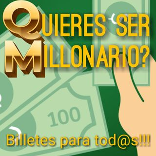 QUIERES SER MILLONARIO?