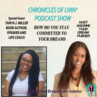 HOW TO STAY COMMITTED TO YOUR DREAMS! Ep-176 ADionne Your Dream Pusher