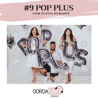 GordaCast #9 | POP PLUS com Flávia Durante