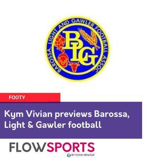 Kym Vivian previews Barossa Light and Gawler footy round 10