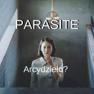 PARASITE - Arcydzieło - recenzja