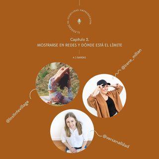 Capítulo 2. A 3 bandas: Mostrarse en redes con Irene, Ana y Judit