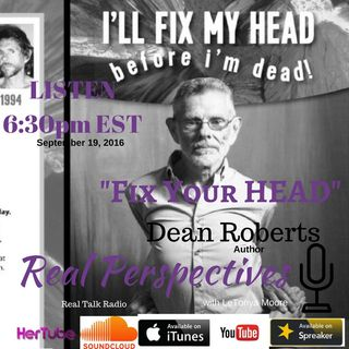 I'll Fix My Head Before I'm Dead with Dean Roberts