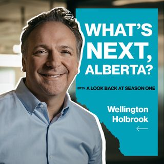 """Ep25. A Look Back At Season One of """"What's Next, Alberta?"""" w/ Wellington Holbrook"""