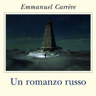 Emmanuel Carrère: Un romanzo russo